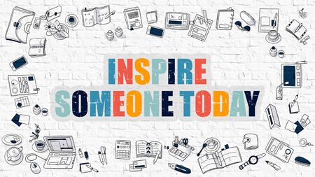 someone: Inspire Someone Today Concept. Inspire Someone Today Drawn on White Wall. Inspire Someone Today in Multicolor. Doodle Design.Modern Style Illustration. Line Style Illustration. White Brick Wall. Stock Photo