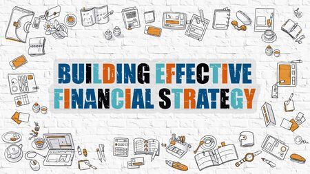 brick building: Building Effective Financial Strategy. Multicolor Inscription on White Brick Wall with Doodle Icons Around. Modern Style Illustration. Building Effective Financial Strategy Business Concept.