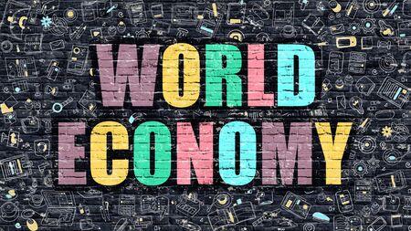 relaciones laborales: Economía Mundial - Concepto multicolor sobre fondo oscuro pared de ladrillo con los iconos del Doodle alrededor. Ilustración moderna con elementos del Doodle Style.World Economía oscuro en la pared. Foto de archivo