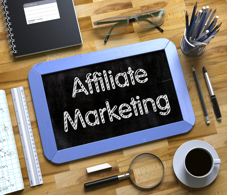 affiliate marketing: Affiliate Marketing Handwritten on Blue Chalkboard. Top View Composition with Small Chalkboard on Working Table with Office Supplies Around. Small Chalkboard with Affiliate Marketing. 3d Rendering.