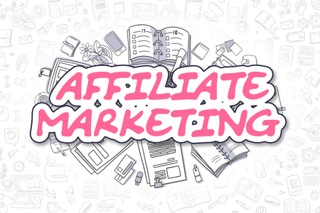 affiliation: Affiliate Marketing - Hand Drawn Business Illustration with Business Doodles. Magenta Text - Affiliate Marketing - Cartoon Business Concept.