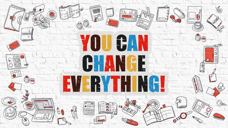 You Can Change Everything. Modern Line Style Illustration. Multicolor You Can Change Everything Drawn on White Brick Wall. Doodle Icons. Doodle Design Style of You Can Change Everything Concept.