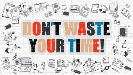 brickwall: Dont Waste Your Time. Multicolor Inscription on White Brick Wall with Doodle Icons Around. Modern Style Illustration with Doodle Design Icons. Dont Waste Your Time on White Brickwall Background.