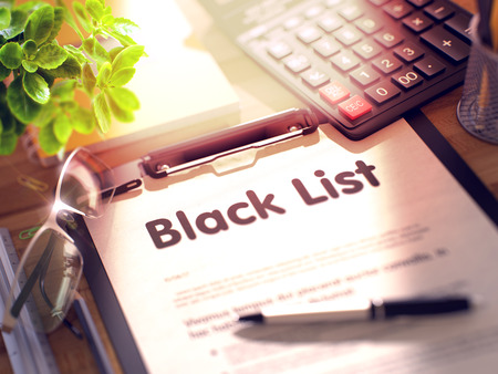 disinclination: Business Concept - Black List on Clipboard. Composition with Office Supplies on Desk. 3d Rendering. Toned Image. Stock Photo