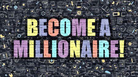 hombre millonario: Multicolor Concepto - Hacerse Millonario en la oscura pared de ladrillo con los iconos del Doodle. Convertido en un concepto de negocio millonario. Hacerse Millonario oscuro en la pared.