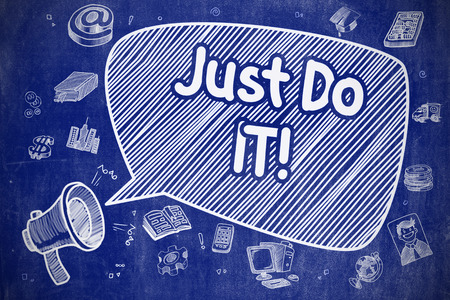 retry: Speech Bubble with Text Just Do IT Doodle. Illustration on Blue Chalkboard. Advertising Concept. Just Do IT on Speech Bubble. Doodle Illustration of Shouting Loudspeaker. Advertising Concept.