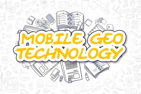 geo: Doodle Illustration of Mobile Geo Technology, Surrounded by Stationery. Business Concept for Web Banners, Printed Materials. Stock Photo