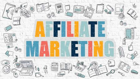 marketing concept: Affiliate Marketing - Multicolor Concept with Doodle Icons Around on White Brick Wall Background. Modern Illustration with Elements of Doodle Design Style.