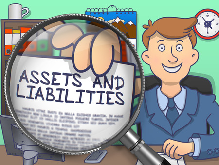 liabilities: Assets and Liabilities on Paper in Businessmans Hand through Magnifying Glass to Illustrate a Business Concept. Multicolor Doodle Style Illustration. Stock Photo