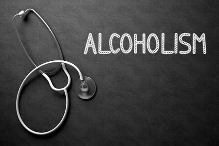 sobriety: Medical Concept: Alcoholism on Black Chalkboard. Black Chalkboard with Alcoholism - Medical Concept. 3D Rendering.