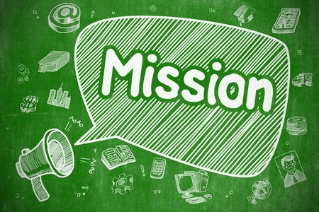 Mission op tekstballon. Doodle Illustratie van Yelling Megafoon. Advertising Concept. Business Concept. Mondstuk met de verwoording van de missie. Hand getrokken illustratie op groen bord.