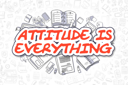 perceive: Business Illustration of Attitude Is Everything. Doodle Red Inscription Hand Drawn Doodle Design Elements. Attitude Is Everything Concept.