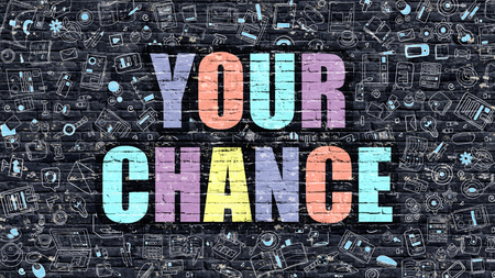 chance: Your Chance Concept. Your Chance Drawn on Dark Wall. Your Chance in Multicolor. Your Chance Concept. Modern Illustration in Doodle Design of Your Chance.