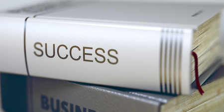 attainment: Success - Book Title. Success - Business Book Title. Success Concept. Book Title. Business - Book Title. Success. Toned Image with Selective focus. 3D Rendering.