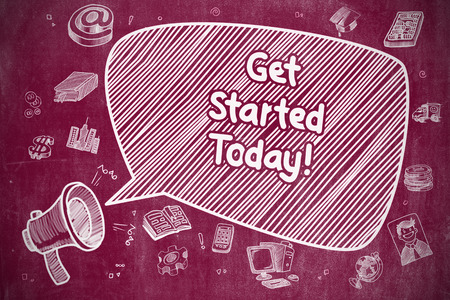 starting a business: Business Concept. Megaphone with Phrase Get Started Today. Cartoon Illustration on Red Chalkboard. Get Started Today on Speech Bubble. Doodle Illustration of Screaming Megaphone. Advertising Concept. Stock Photo