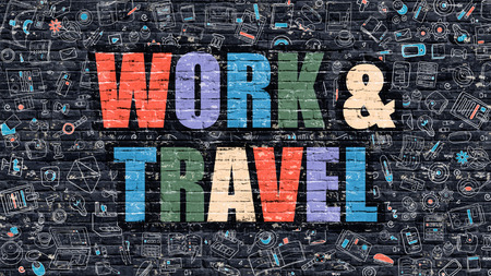 Work and Travel Concept. Work and Travel Drawn on Dark Wall. Work and Travel in Multicolor. Work and Travel Concept. Modern Illustration in Doodle Design of Work and Travel.