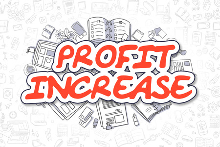 increase business: Red Inscription - Profit Increase. Business Concept with Cartoon Icons. Profit Increase - Hand Drawn Illustration for Web Banners and Printed Materials.