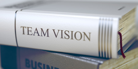 common goals: Stack of Business Books. Book Spines with Title - Team Vision. Closeup View. Team Vision - Leather-bound Book in the Stack. Closeup. Blurred Image with Selective focus. 3D. Stock Photo