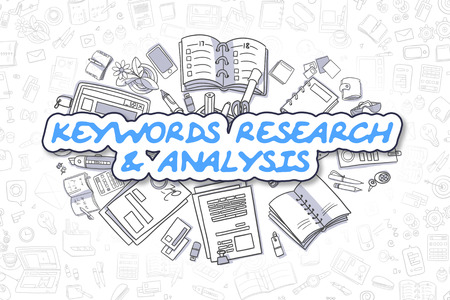 relevance: Keywords Research And Analysis - Hand Drawn Business Illustration with Business Doodles. Blue Text - Keywords Research And Analysis - Doodle Business Concept.