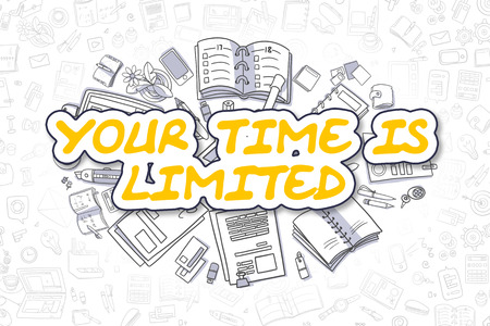 delegate: Yellow Word - Your Time Is Limited. Business Concept with Cartoon Icons. Your Time Is Limited - Hand Drawn Illustration for Web Banners and Printed Materials.