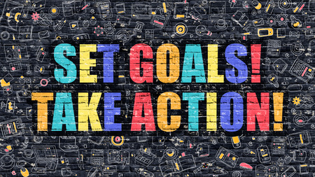 take action: Multicolor Concept - Set Goals Take Action on Dark Brick Wall with Doodle Icons. Set Goals Take Action Business Concept. Set Goals Take Action on Dark Wall.