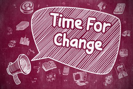 time change: Business Concept. Loudspeaker with Phrase Time For Change. Doodle Illustration on Red Chalkboard. Time For Change on Speech Bubble. Cartoon Illustration of Shouting Horn Speaker. Advertising Concept.