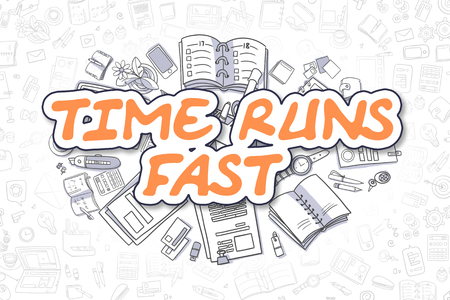 runs: Time Runs Fast - Sketch Business Illustration. Orange Hand Drawn Text Time Runs Fast Surrounded by Stationery. Cartoon Design Elements.
