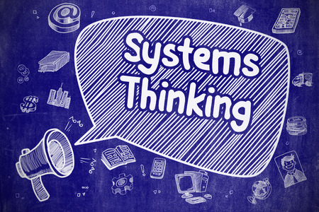 systems thinking: Systems Thinking on Speech Bubble. Doodle Illustration of Shouting Megaphone. Advertising Concept. Business Concept. Megaphone with Text Systems Thinking. Hand Drawn Illustration on Blue Chalkboard.
