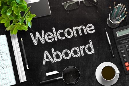 Welcome Aboard - Text on Black Chalkboard.3d Rendering. Toned Illustration.