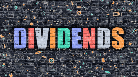 interest: Dividends - Multicolor Concept on Dark Brick Wall Background with Doodle Icons Around. Modern Illustration with Elements of Doodle Design Style. Dividends on Dark Wall. Dividends Concept. Dividends.