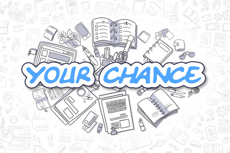 chance: Blue Inscription - Your Chance. Business Concept with Cartoon Icons. Your Chance - Hand Drawn Illustration for Web Banners and Printed Materials. Stock Photo