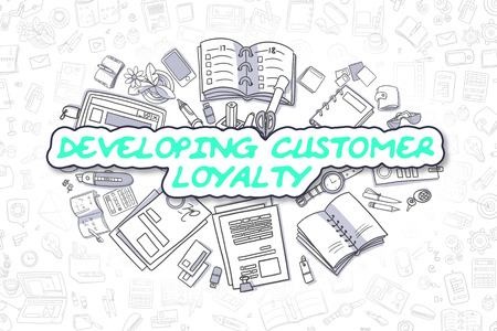 developing: Green Inscription - Developing Customer Loyalty. Business Concept with Doodle Icons. Developing Customer Loyalty - Hand Drawn Illustration for Web Banners and Printed Materials.