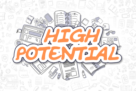 potential: High Potential - Sketch Business Illustration. Orange Hand Drawn Inscription High Potential Surrounded by Stationery. Cartoon Design Elements.