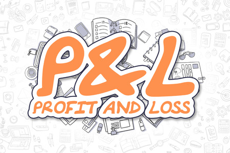 l hand: Business Illustration of P and L - Profit And Loss. Doodle Orange Text Hand Drawn Cartoon Design Elements. P and L - Profit And Loss Concept.