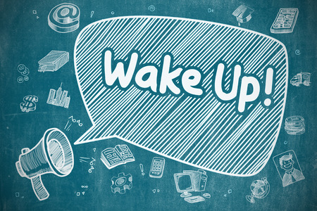 oversleep: Wake Up on Speech Bubble. Cartoon Illustration of Yelling Horn Speaker. Advertising Concept. Speech Bubble with Wording Wake Up Hand Drawn. Illustration on Blue Chalkboard. Advertising Concept.