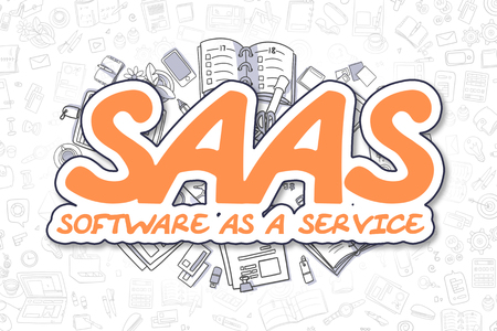saas: SaaS - Software As A Service - Hand Drawn Business Illustration with Business Doodles. Orange Word - SaaS - Software As A Service - Doodle Business Concept.