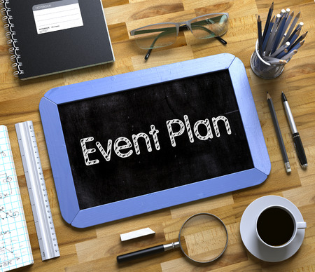 coordinating: Event Plan - Text on Small Chalkboard.Event Plan Handwritten on Blue Small Chalkboard. Top View of Wooden Office Desk with a Lot of Business and Office Supplies on It. 3d Rendering.