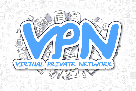 proxy: Doodle Illustration of Vpn - Virtual Private Network, Surrounded by Stationery. Business Concept for Web Banners, Printed Materials.