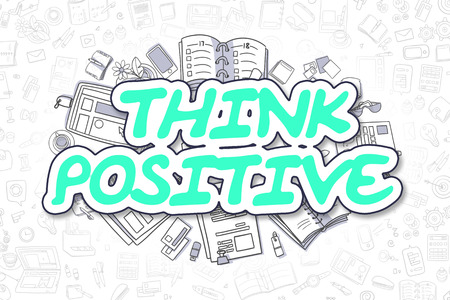 positivism: Cartoon Illustration of Think Positive, Surrounded by Stationery. Business Concept for Web Banners, Printed Materials. Stock Photo