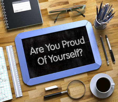 gratified: Small Chalkboard with Are You Proud Of Yourself Concept. Are You Proud Of Yourself Handwritten on Small Chalkboard. 3d Rendering. Stock Photo