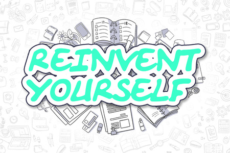 revitalize: Business Illustration of Reinvent Yourself. Doodle Green Text Hand Drawn Cartoon Design Elements. Reinvent Yourself Concept. Stock Photo