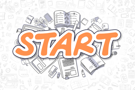 Start - Hand Drawn Business Illustration with Business Doodles. Orange Word - Start - Doodle Business Concept.
