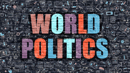 transnational: World Politics - Multicolor Concept on Dark Brick Wall Background with Doodle Icons Around. Modern Illustration with Elements of Doodle Style. World Politics on Dark Wall.