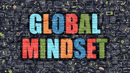 mindset: Multicolor Concept - Global Mindset on Dark Brick Wall with Doodle Icons. Modern Illustration in Doodle Style. Global Mindset Business Concept. Global Mindset on Dark Wall.