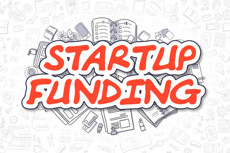 funding: Business Illustration of Startup Funding. Doodle Red Inscription Hand Drawn Cartoon Design Elements. Startup Funding Concept.