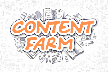 topicality: Business Illustration of Content Farm. Doodle Orange Text Hand Drawn Cartoon Design Elements. Content Farm Concept.