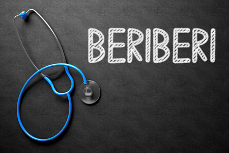 thiamine: Medical Concept: Black Chalkboard with Beriberi. Medical Concept: Beriberi -  Black Chalkboard with Hand Drawn Text and Blue Stethoscope. Top View. 3D Rendering.