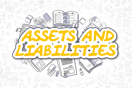 possession: Assets And Liabilities - Sketch Business Illustration. Yellow Hand Drawn Inscription Assets And Liabilities Surrounded by Stationery. Cartoon Design Elements. Stock Photo