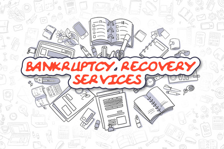 debt collection: Bankruptcy Recovery Services - Sketch Business Illustration. Red Hand Drawn Inscription Bankruptcy Recovery Services Surrounded by Stationery. Doodle Design Elements.