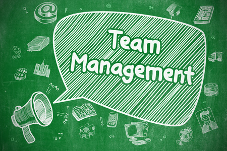 management team: Business Concept. Loudspeaker with Phrase Team Management. Doodle Illustration on Green Chalkboard. Team Management on Speech Bubble. Doodle Illustration of Yelling Megaphone. Advertising Concept.